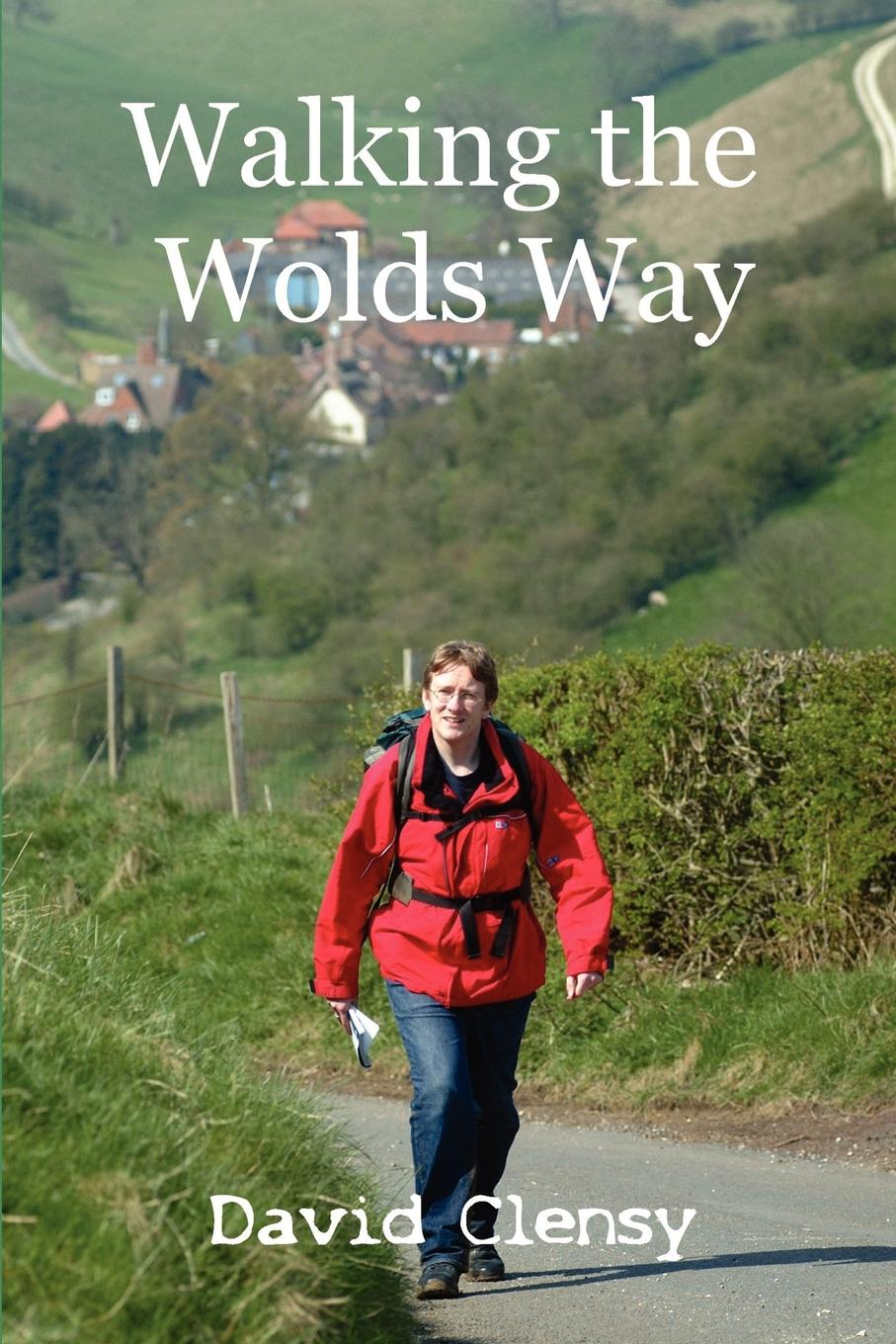 David Clensy Walking The Wolds Way. Yorkshire on foot from Hull to Filey on the way to the wedding