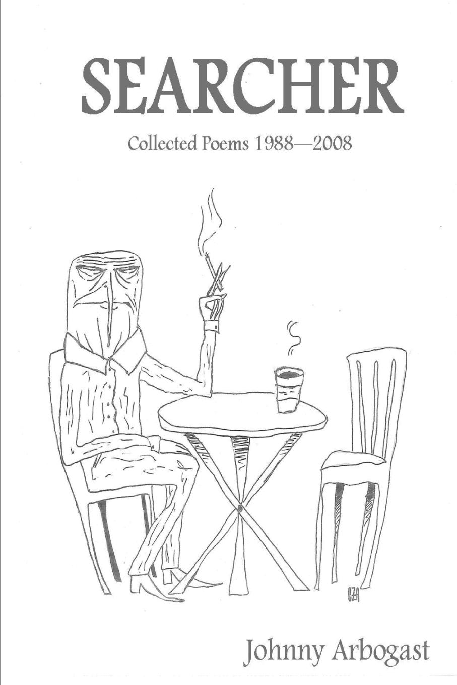 Johnny Arbogast SEARCHER autumn lee collected poems