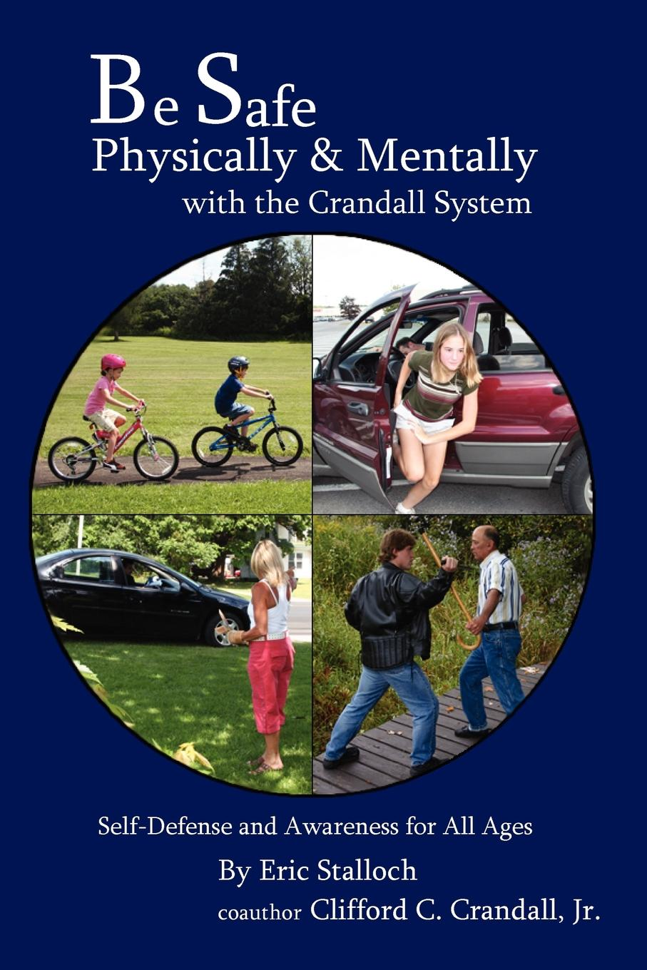 Фото - Eric Stalloch, Clifford Crandall Be Safe Physically and Mentally with the Crandall System телескопическая дубинка specter s defense