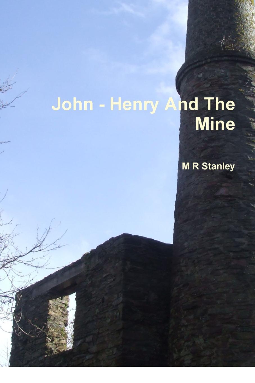 лучшая цена M R Stanley John - Henry And The Mine