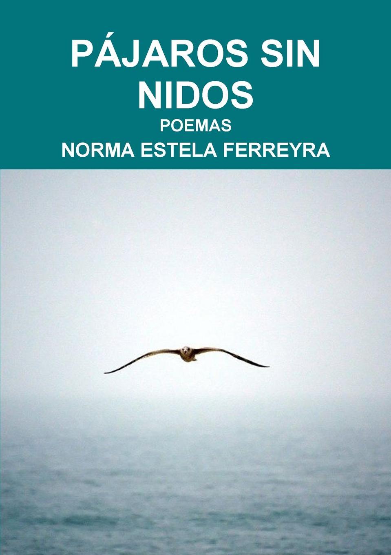 Norma Estela Ferreyra Pajaros Sin Nidos fernando de lira poemas al amor