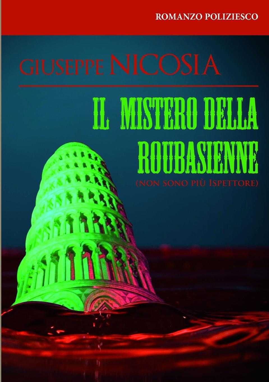 Giuseppe Nicosia IL MISTERO DELLA ROUBASIENNE leonardo caffo il mistero della nascita del linguaggio