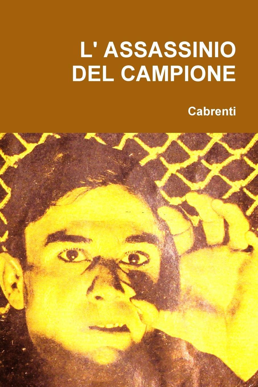 Cabrenti L. ASSASSINIO DEL CAMPIONE цена 2017