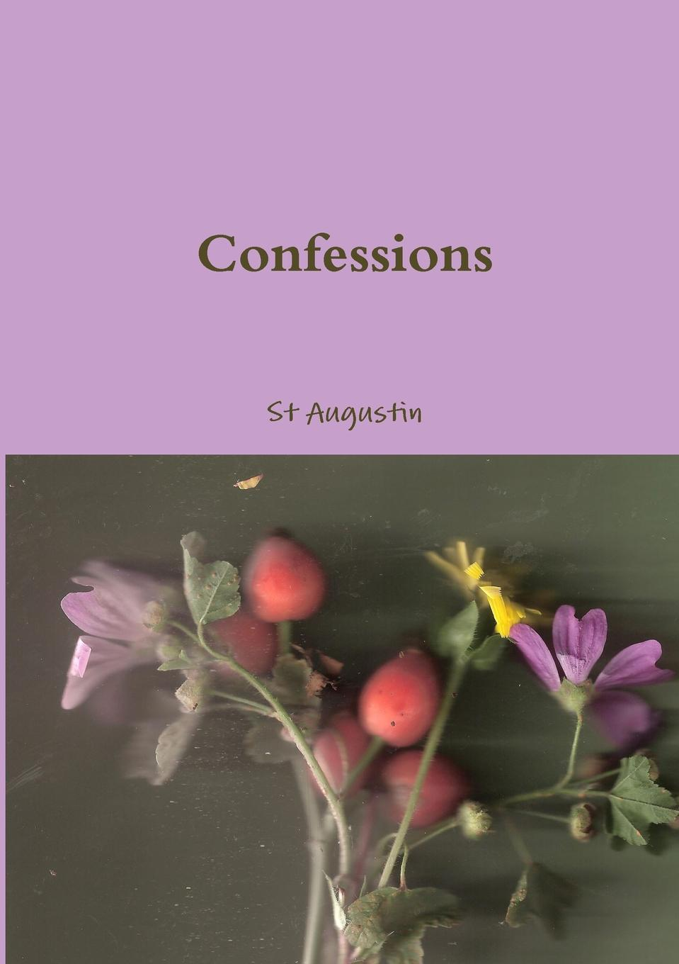 St Agustinr Confessions various confessions