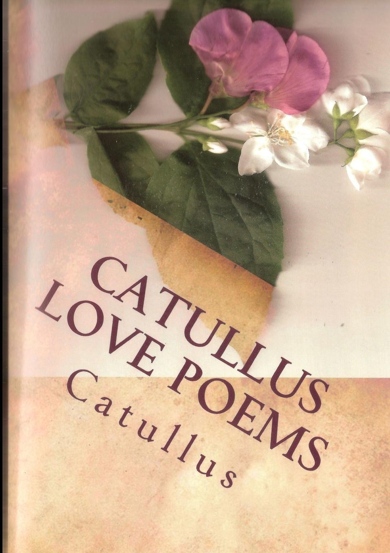 ~ Catullus Love Poems a cockney catullus