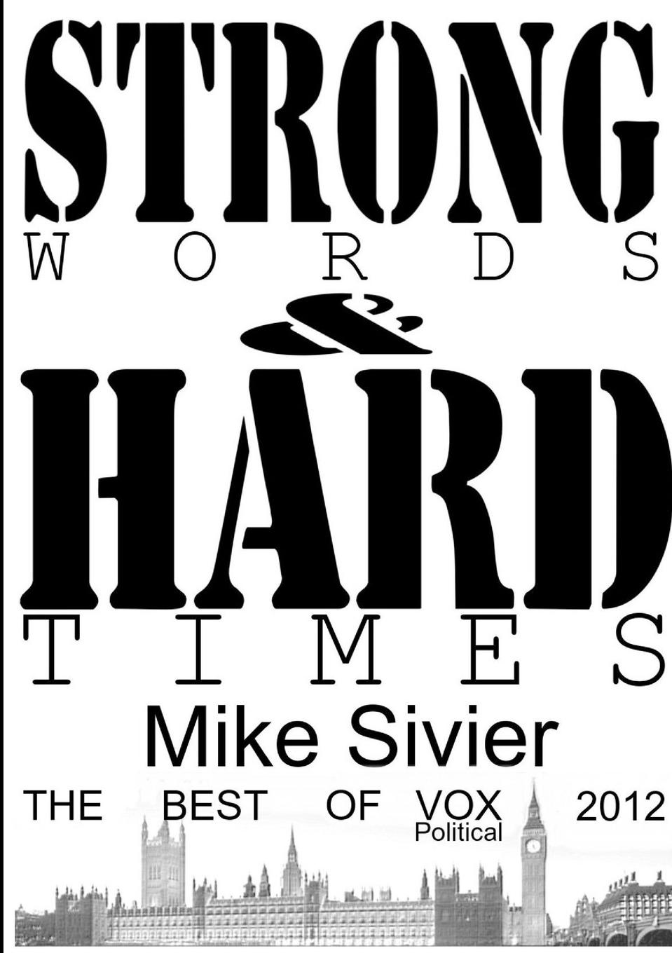 Mike Sivier Vox Political. Strong Words and Hard Times hard times