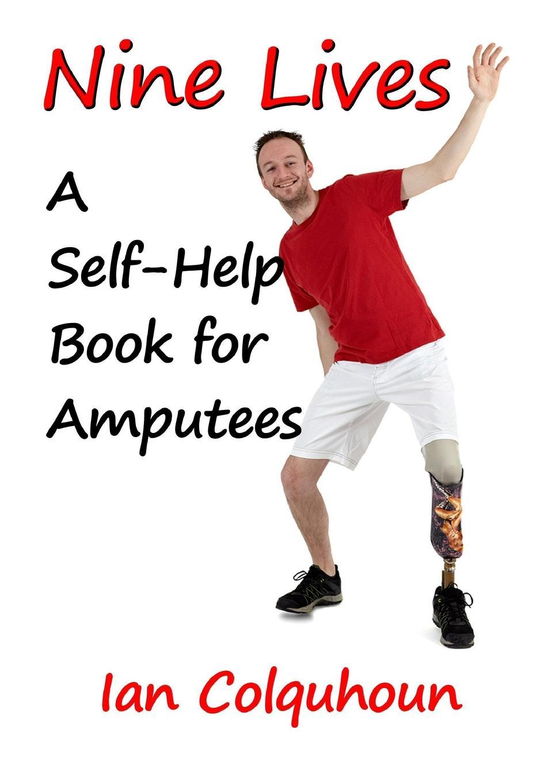 Ian Colquhoun NINE LIVES. A Self-Help Book for Amputees the age of alexander nine greek lives