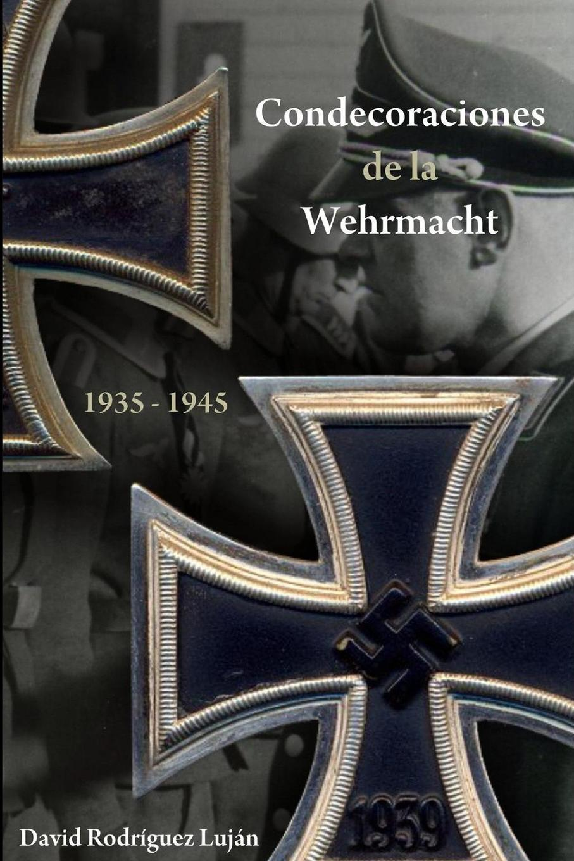 David Rodriguez Lujan Condecoraciones de La Wehrmacht 1935-1945 manuel danvila y collado cortes de castilla de 1576 vol 5 codice restaurado contiene la documentacion de la legislatura que comenzo el 1 de marzo de 1576 y termino el 13 de diciembre de 1577 classic reprint