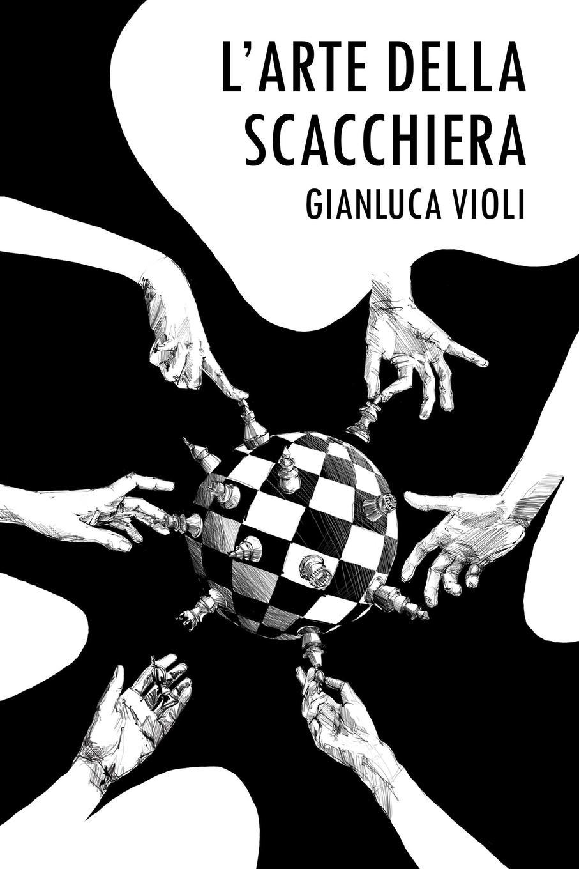 Gianluca Violi L.Arte Della Scacchiera
