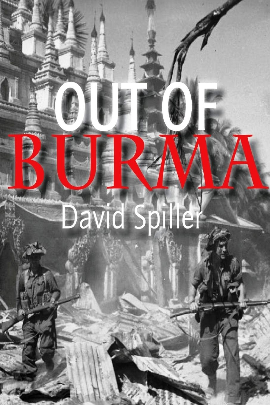 David Spiller Out of Burma yvonne vaz ezdani new songs of the survivors the exodus of indians from burma