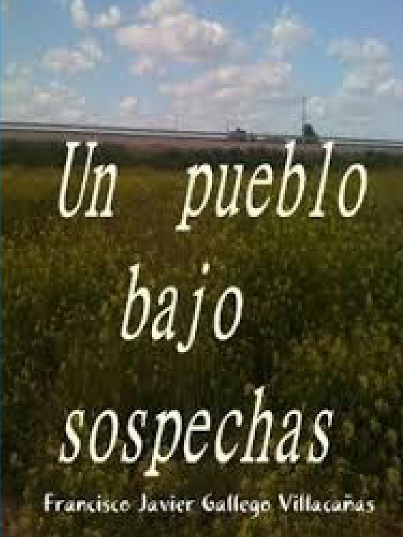 Francisco Javier Gallego Villacañas Un pueblo bajo sospechas недорго, оригинальная цена