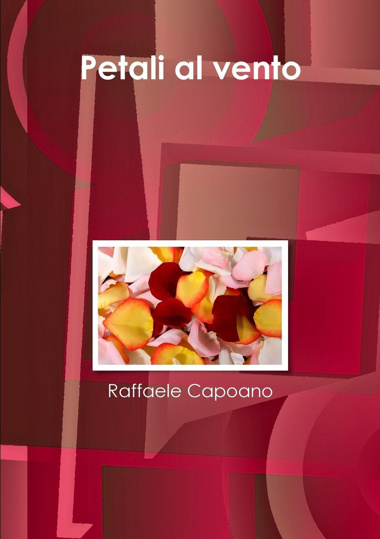 Raffaele Capoano Petali Al Vento нуриа риал марго ойтзингер мичи гайгг l orfeo barockorchester nuria rial haydn arie per un amante