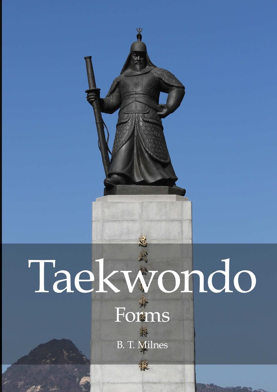 B. T. Milnes Taekwondo Forms krystyna sargent taekwondo patterns