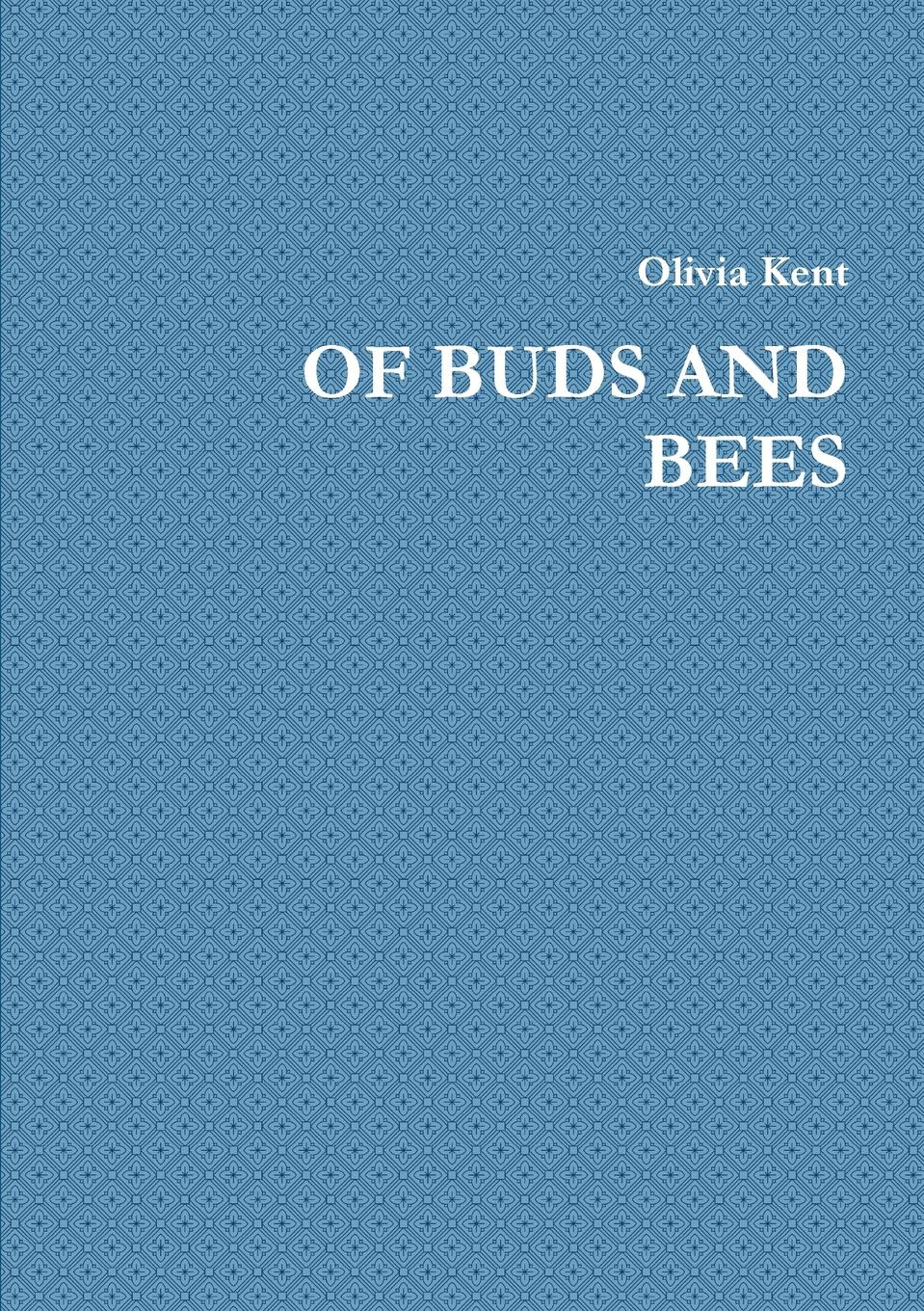 Olivia Kent Of Buds and Bees a rogue of my own