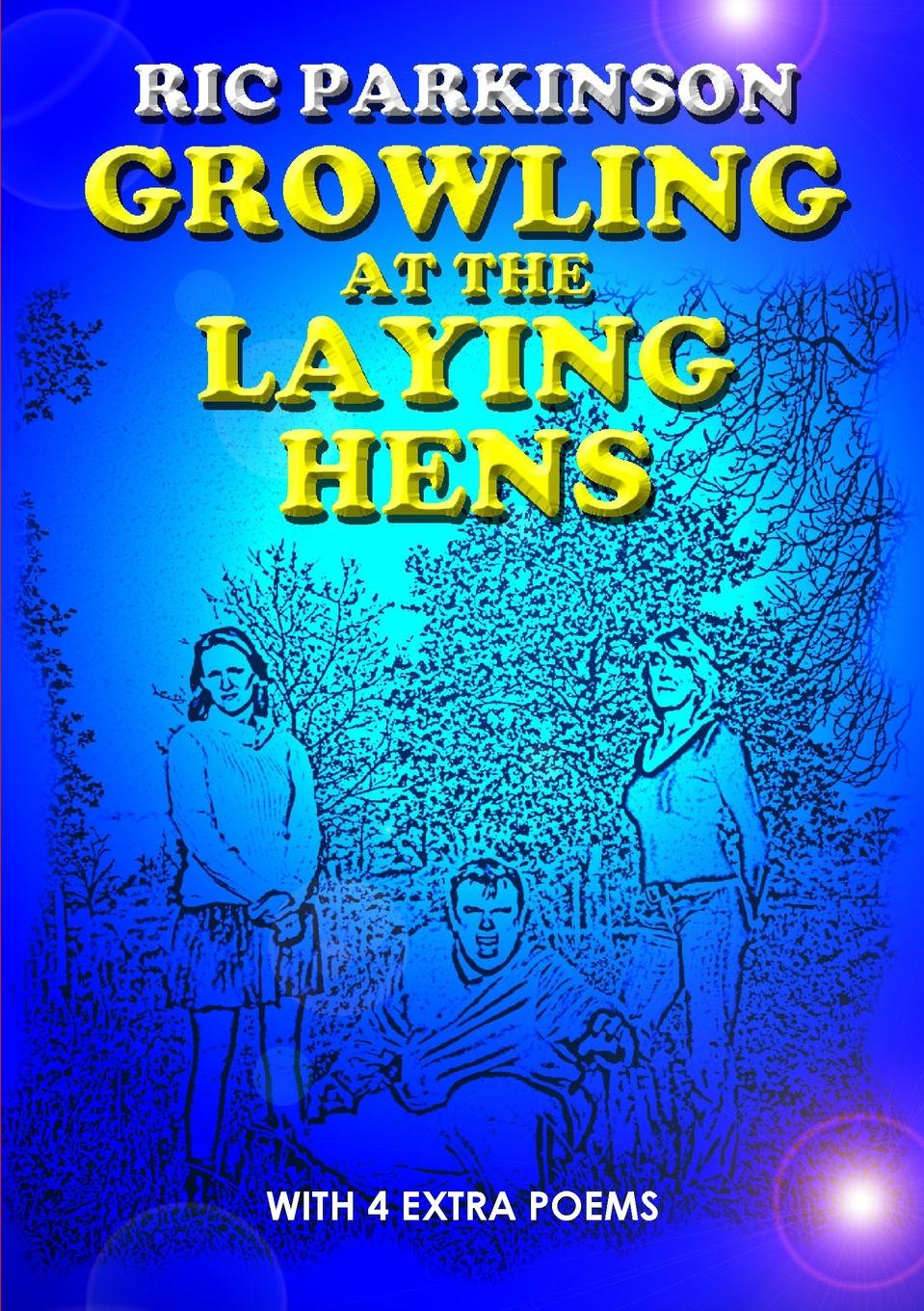 Ric Parkinson Growling at the Laying Hens (New Edition with 4 Extra Poems) productivity and egg quality in commercial brown laying hens