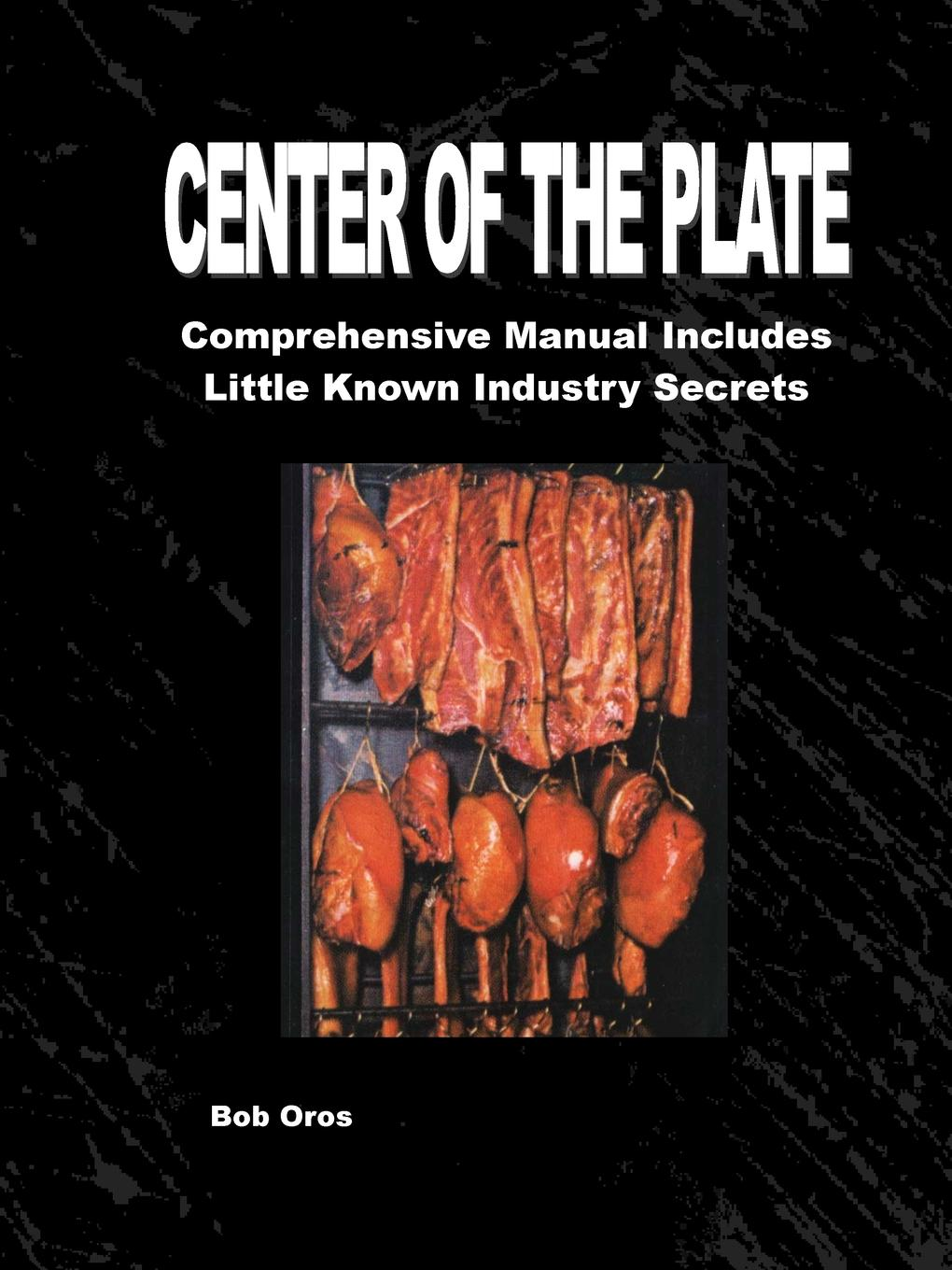 Center of the Plate. Comprehensive Course Includes Little Known Industry Secrets This one-of-a-kind manual has been used by culinary schools across...