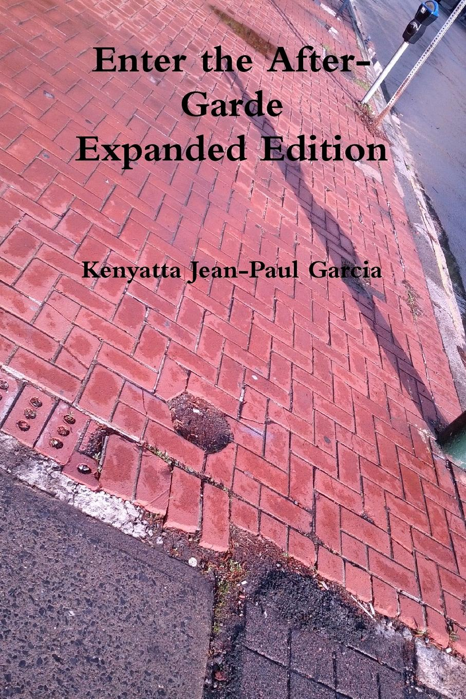 Enter the After-Garde Expanded Edition Enter the After-Garde is a collection of poetry from 1998-2010...