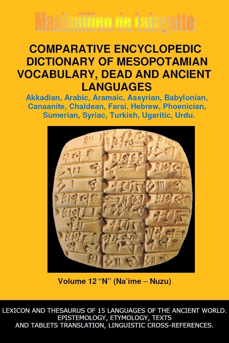 Maximillien De Lafayette V12.Comparative Encyclopedic Dictionary of Mesopotamian Vocabulary Dead . Ancient Languages larry a nichols george a mather alvin j schmidt encyclopedic dictionary of cults sects and world religions