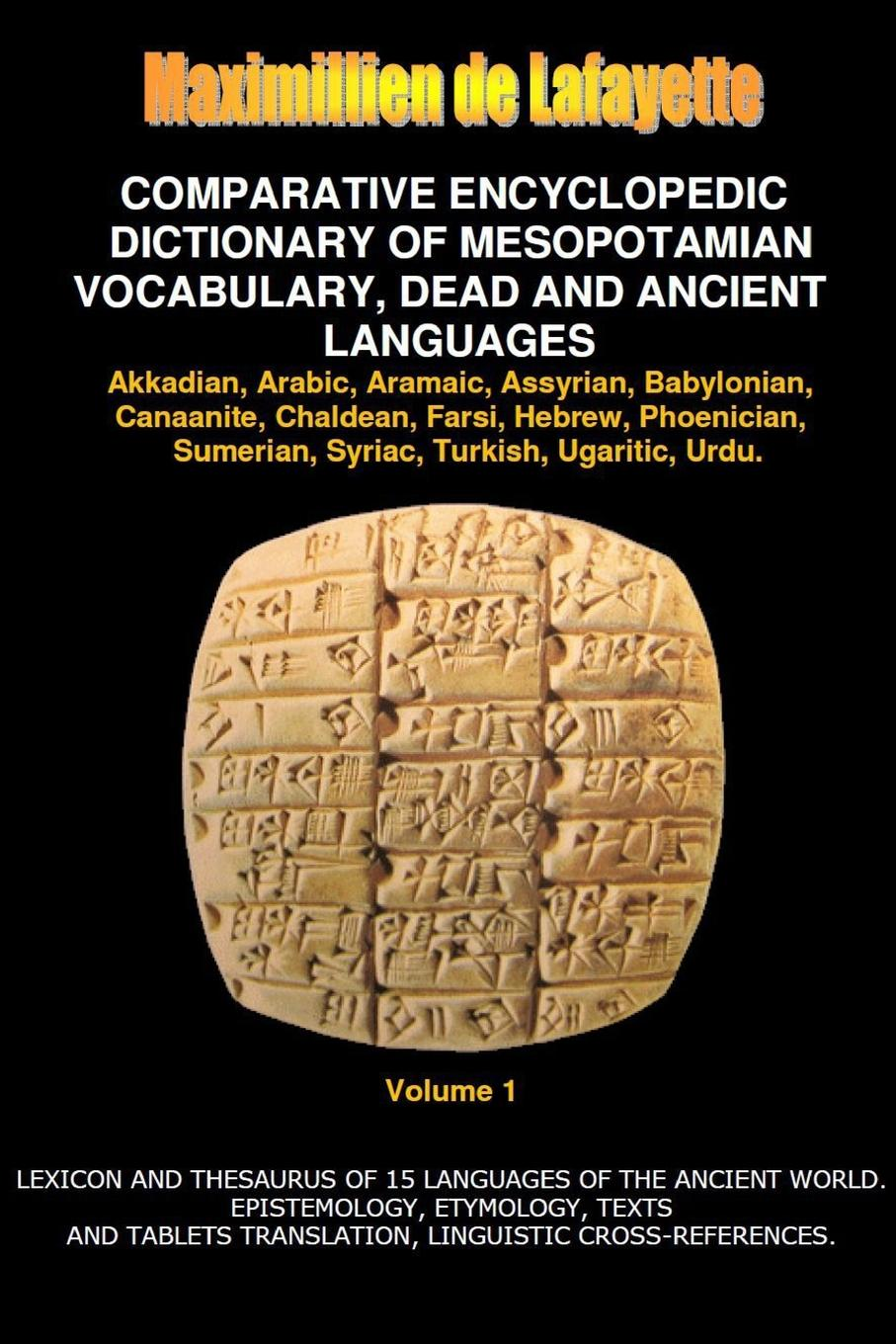 Maximillien De Lafayette V1.Comparative Encyclopedic Dictionary of Mesopotamian Vocabulary Dead . Ancient Languages larry a nichols george a mather alvin j schmidt encyclopedic dictionary of cults sects and world religions