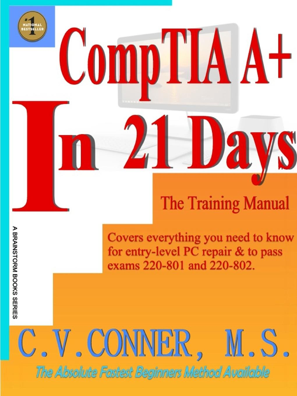 C. V. Conner Comptia A. in 21 Days - Training Manual
