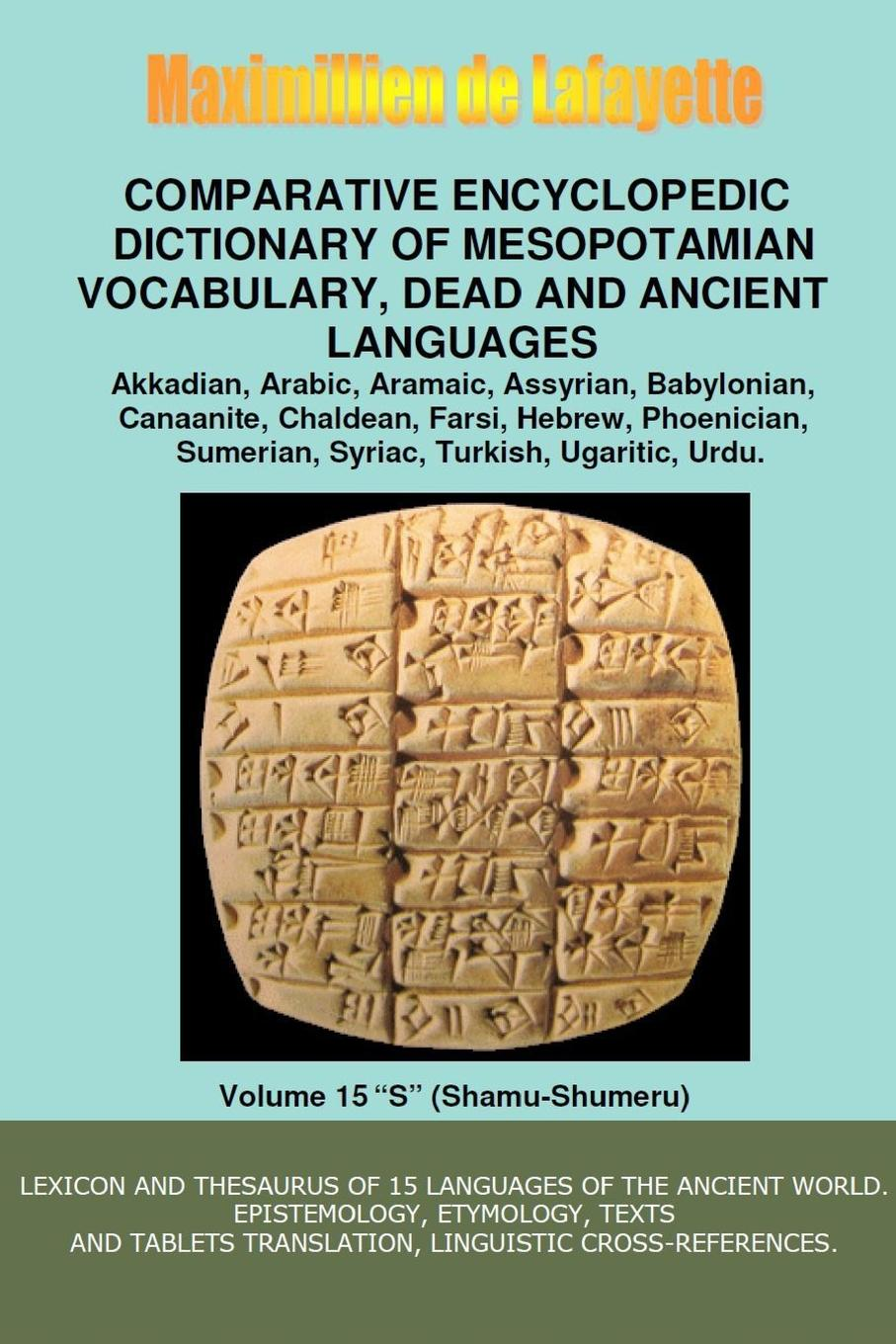 Maximillien De Lafayette V15.Comparative Encyclopedic Dictionary of Mesopotamian Vocabulary Dead . Ancient Languages larry a nichols george a mather alvin j schmidt encyclopedic dictionary of cults sects and world religions