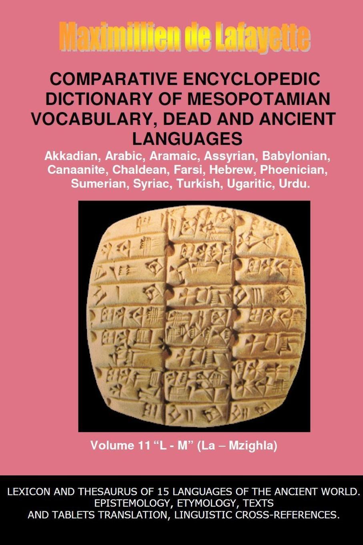 Maximillien De Lafayette V11.Comparative Encyclopedic Dictionary of Mesopotamian Vocabulary Dead . Ancient Languages l a dead