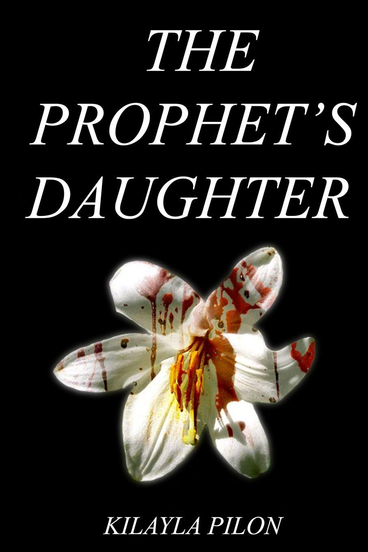 Фото - Kilayla Pilon The Prophet.s Daughter pilon