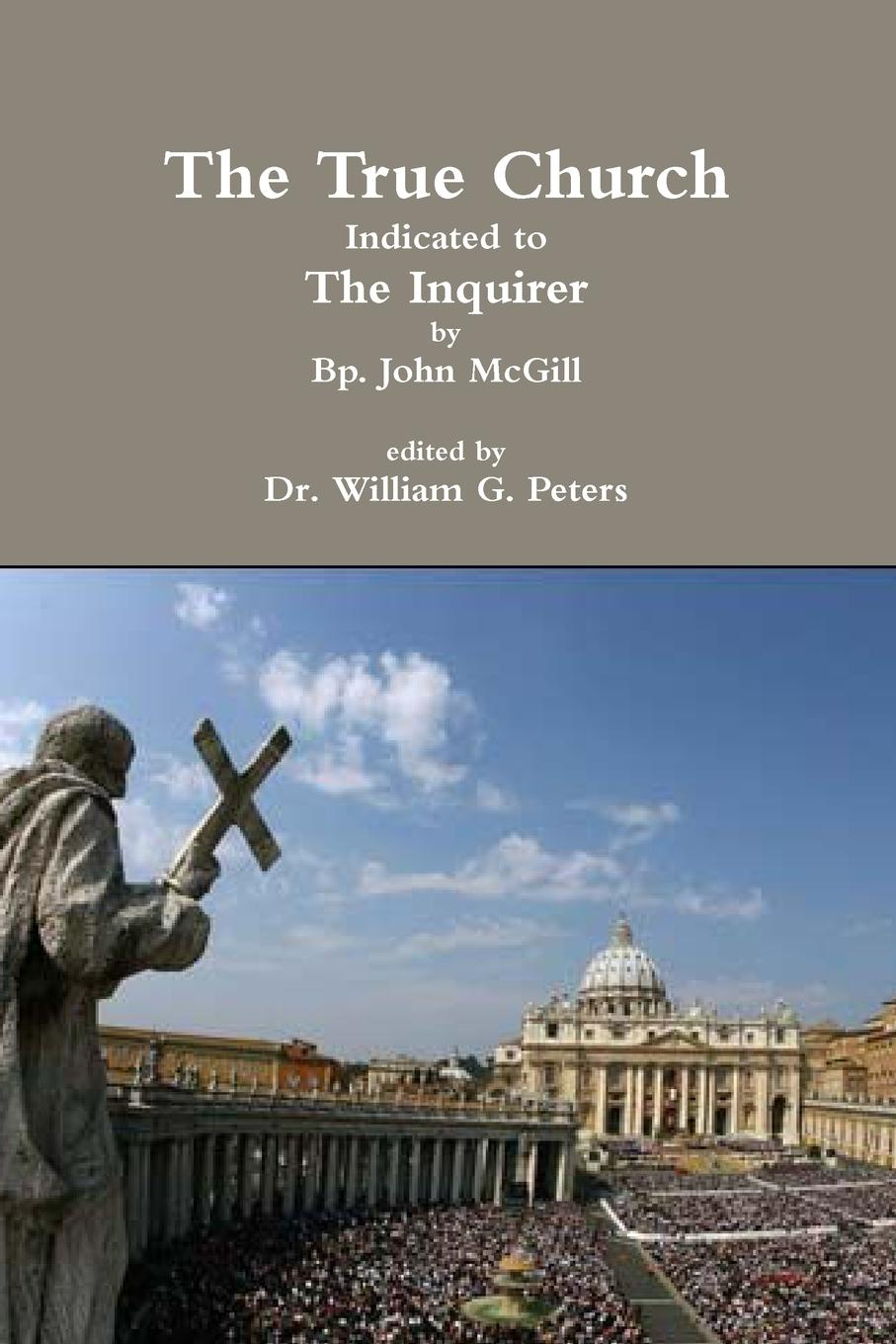 Dr William Peters, Bp John McGill The True Church Indicated to the Inquirer the church thirroul