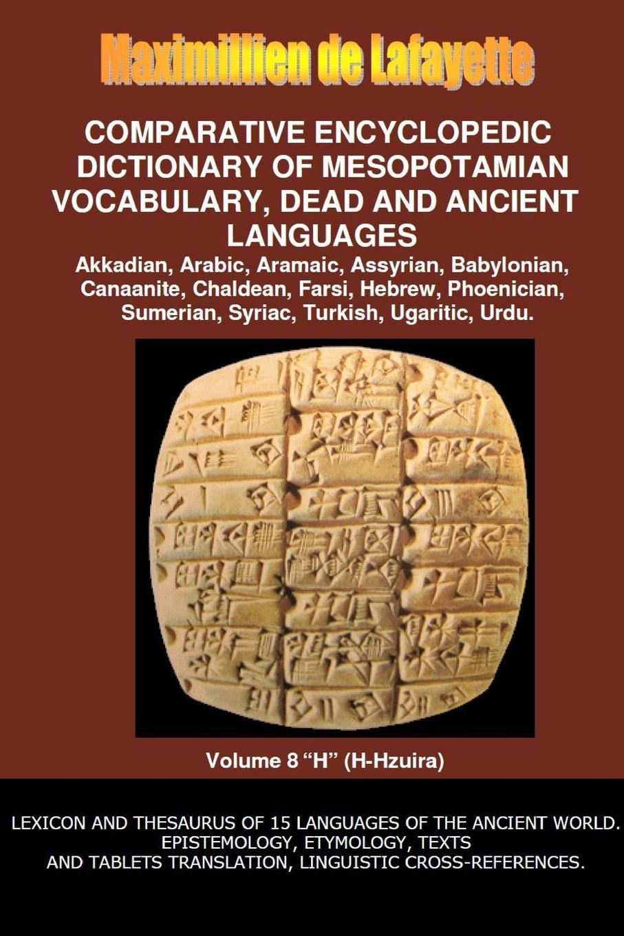 Maximillien De Lafayette V8.Comparative Encyclopedic Dictionary of Mesopotamian Vocabulary Dead . Ancient Languages larry a nichols george a mather alvin j schmidt encyclopedic dictionary of cults sects and world religions