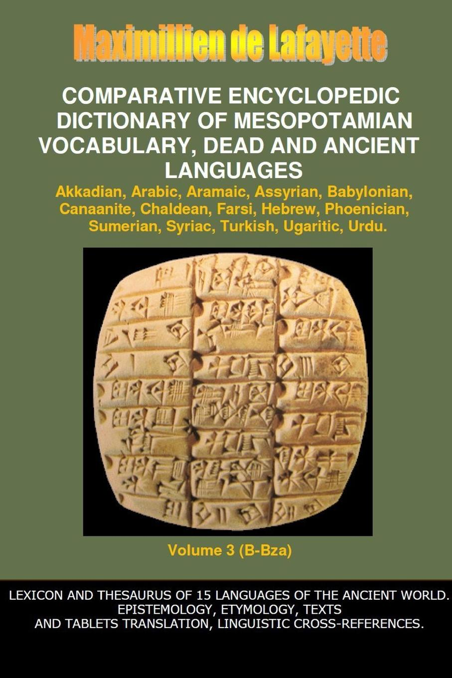 Maximillien De Lafayette V3.Comparative Encyclopedic Dictionary of Mesopotamian Vocabulary Dead . Ancient Languages larry a nichols george a mather alvin j schmidt encyclopedic dictionary of cults sects and world religions