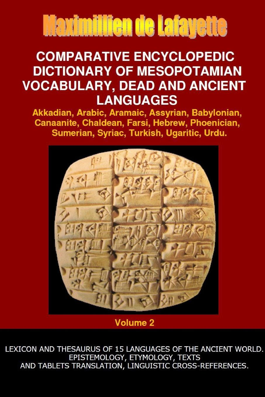 Maximillien De Lafayette V2.Comparative Encyclopedic Dictionary of Mesopotamian Vocabulary Dead . Ancient Languages larry a nichols george a mather alvin j schmidt encyclopedic dictionary of cults sects and world religions