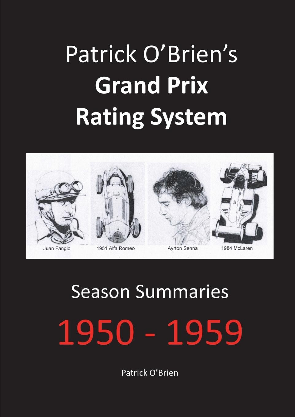 Patrick O'Brien Patrick O.Brien.s Grand Prix Rating System. Season Summaries 1950-1959 the red one