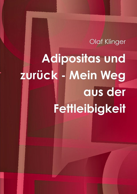 Olaf Klinger Adipositas und zuruck - Mein Weg aus der Fettleibigkeit цена в Москве и Питере