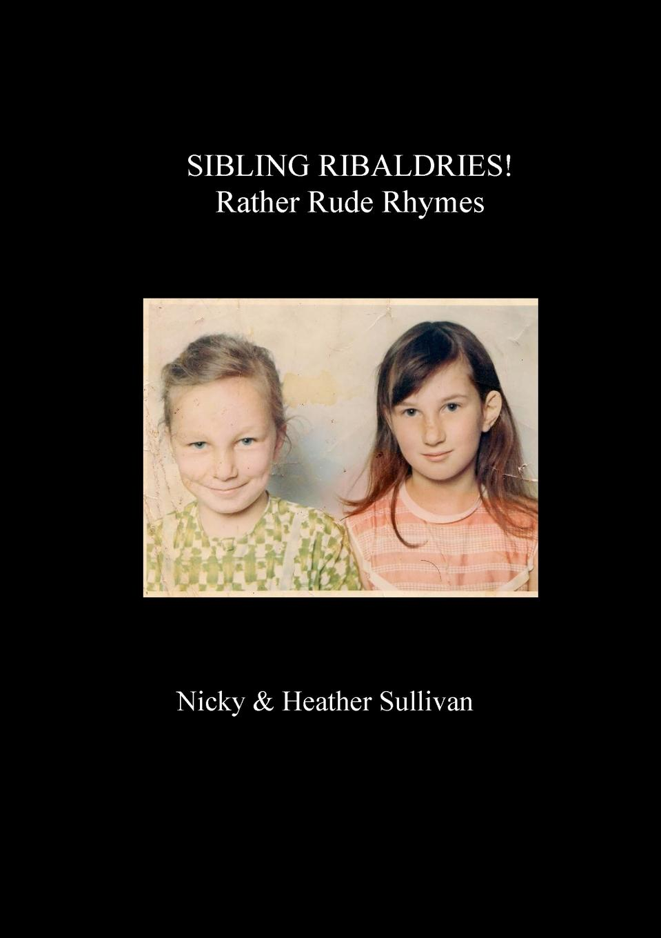 Sibling Ribaldry it time to enjoy the some rather rude rhymes, lift your spirt...