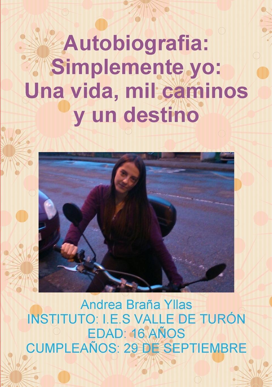 Andrea Brana Yllas Simplemente yo. Una vida, mil caminos y un destino a j manjón tu y yo op 5