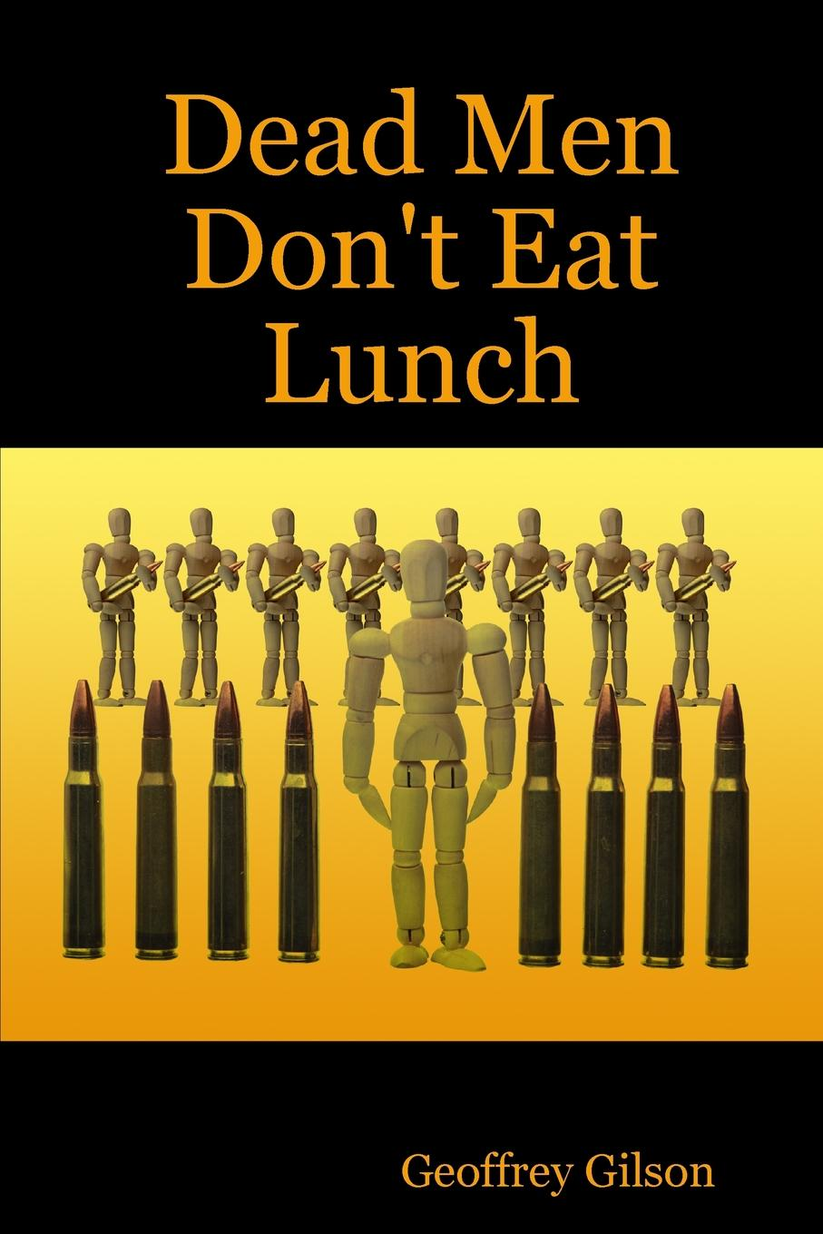 Geoffrey Gilson Dead Men Don.t Eat Lunch grillot suzette the international arms trade