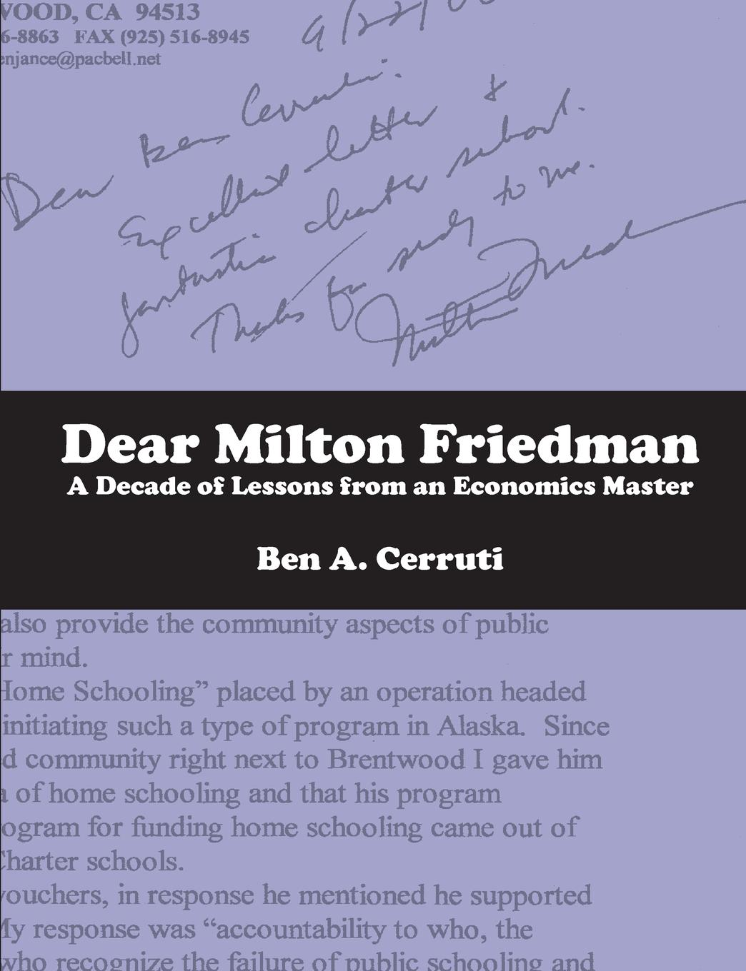 "Dear Milton Friedman ""[Milton Friedman's] relatively simple and rational approach..."