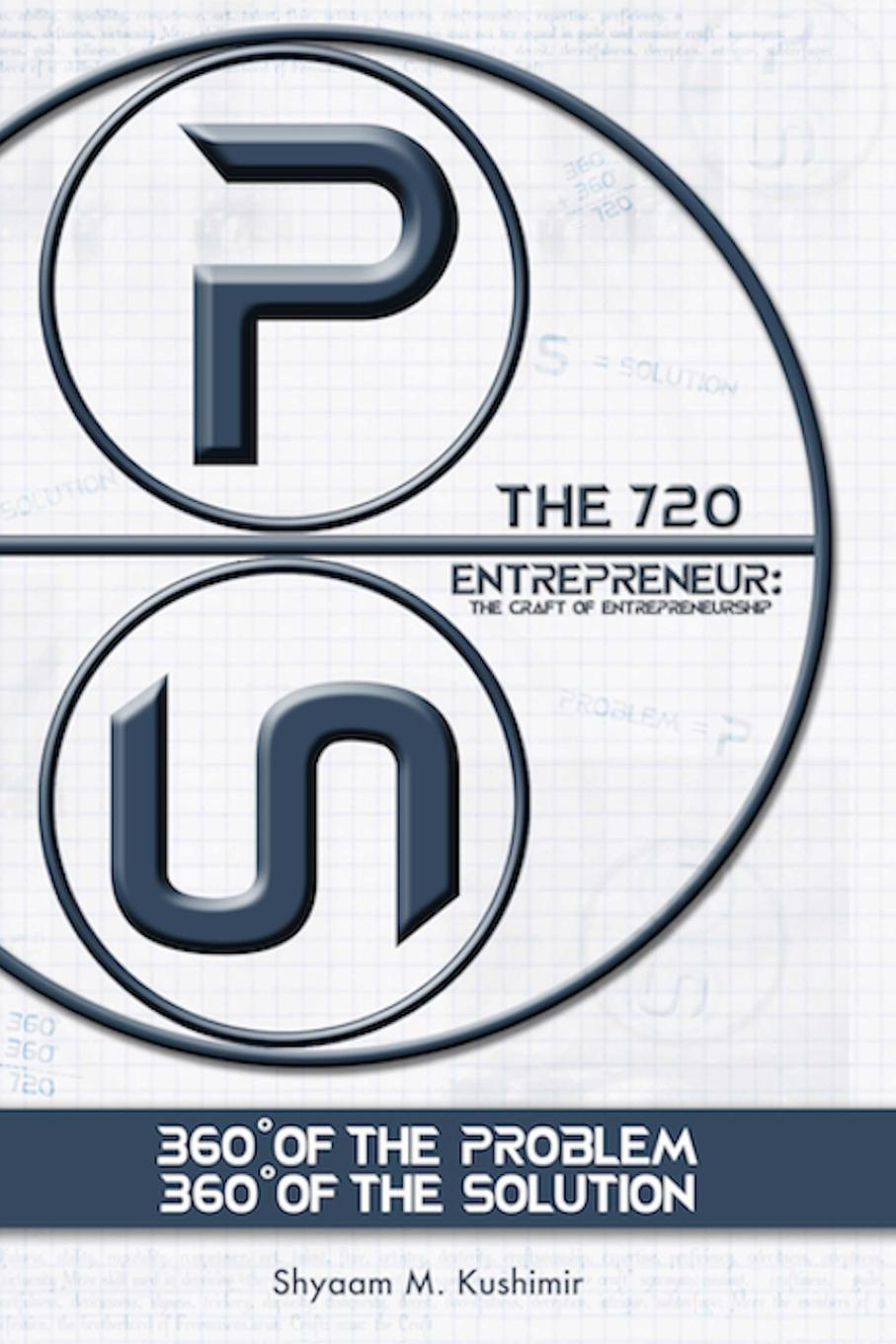 "The 720 Entrepreneur. The Craft of Entrepreneurship ""The 720 Entrepreneur: The Craft of Entrepreneurship"" is..."