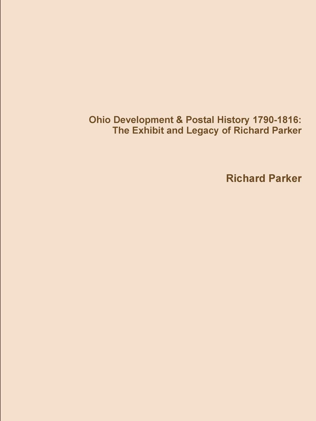 Richard Parker Ohio Development . Postal History 1790-1816. The Exhibit and Legacy of Richard Parker canizares a g offices designsource