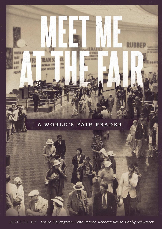 Celia Pearce, Bobby Schweizer, Laura Hollengreen Meet Me at the Fair. A World.s Fair Reader set wonders in the new year s plaid