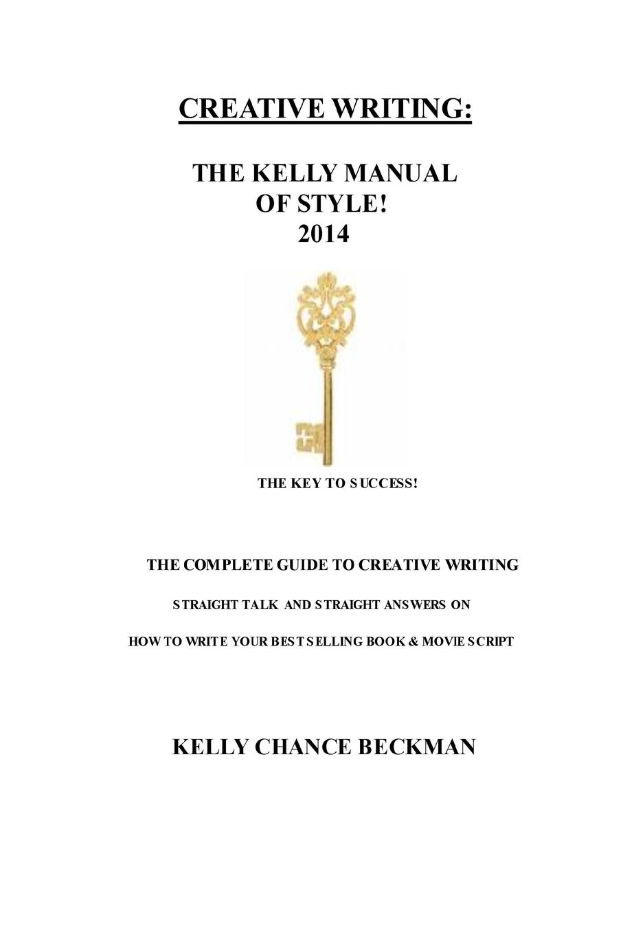 Kelly Chance Beckman Creative Writing-The 2014 Kelly Manual of Style writing on the wall