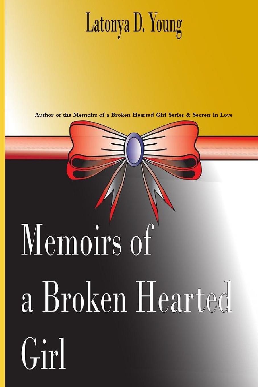 Latonya D. Young Memoirs of a Broken Hearted Girl 5 ronin