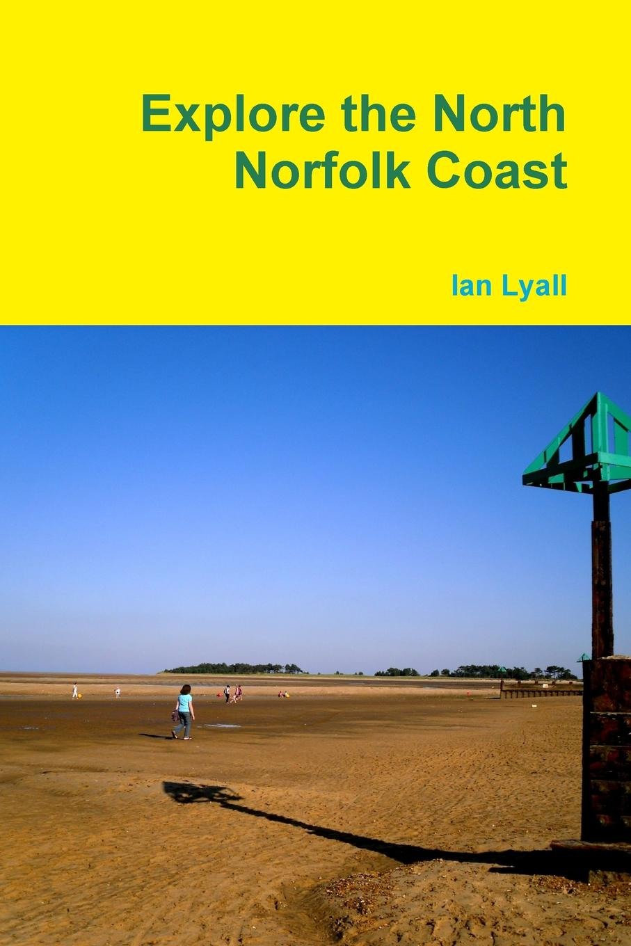 Ian Lyall Explore the North Norfolk Coast