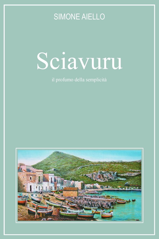 Simone Aiello Sciavuru, Il Profumo Della Semplicita della mia 75
