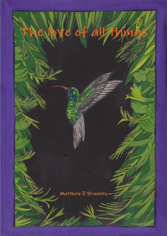 Matthew R. Brackley The Love of All Things matthew r brackley night streams