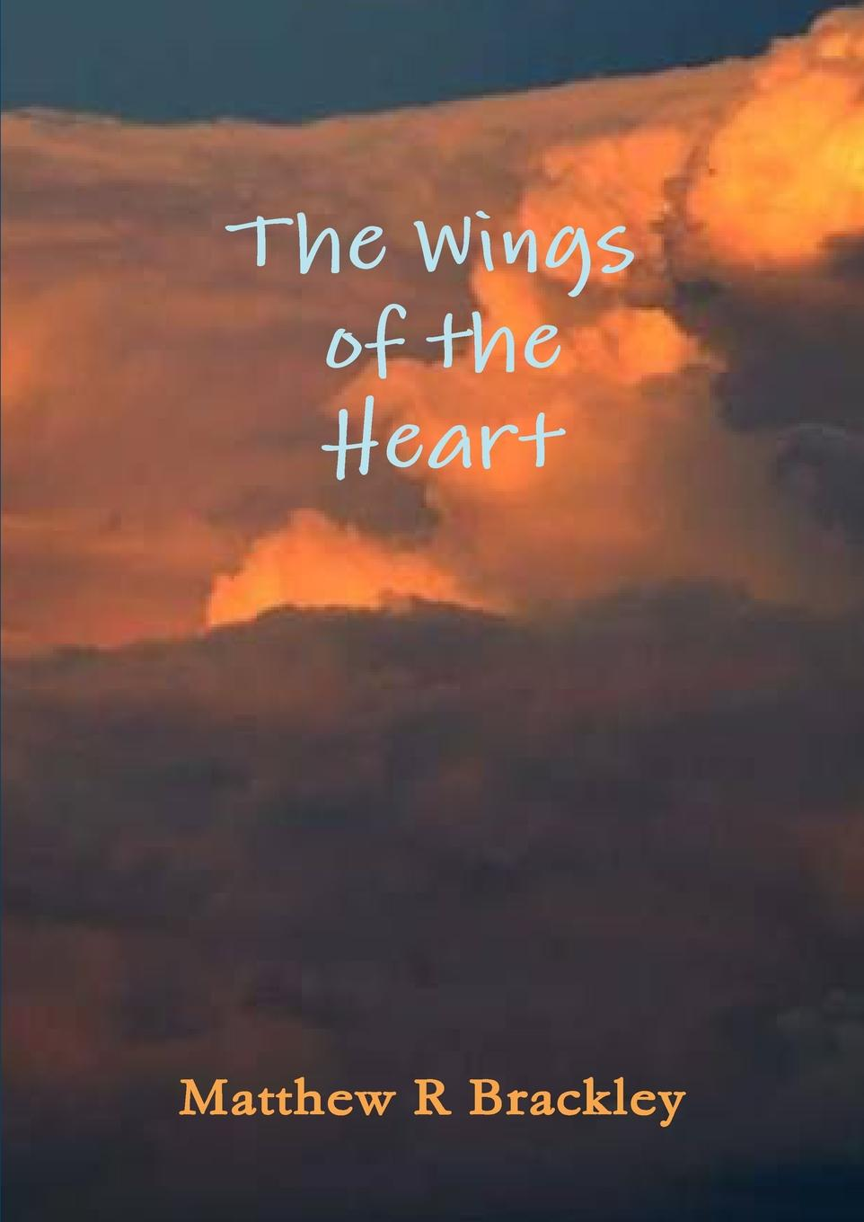 Matthew R Brackley The Wings of the Heartt making certain it goes on – the collected poems of richard hugo