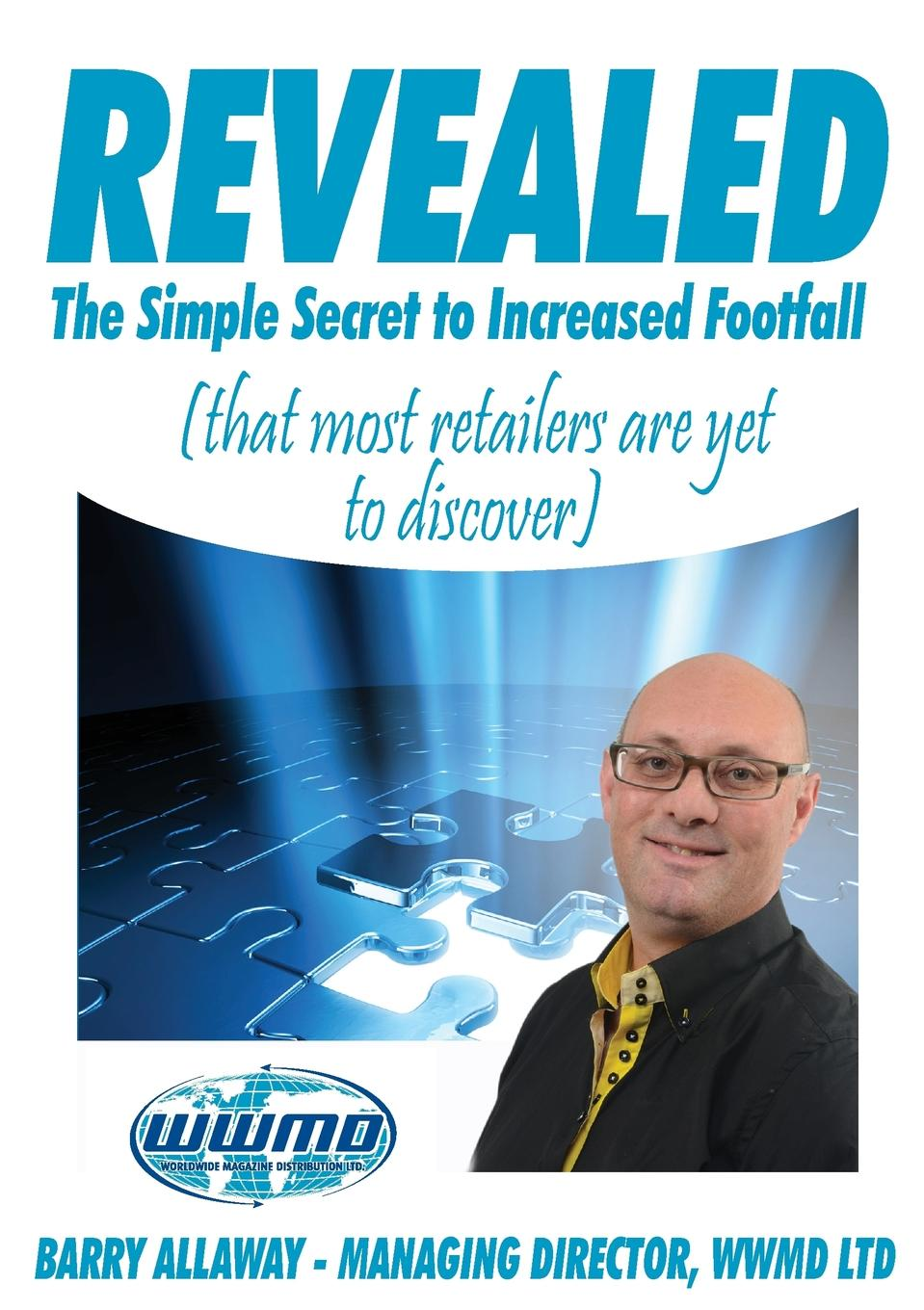 Revealed the Simple Secret to Increased Footfall That Most Retailers Are Yet to Discover A range of hints, tips and nuggets for you to implement in your...