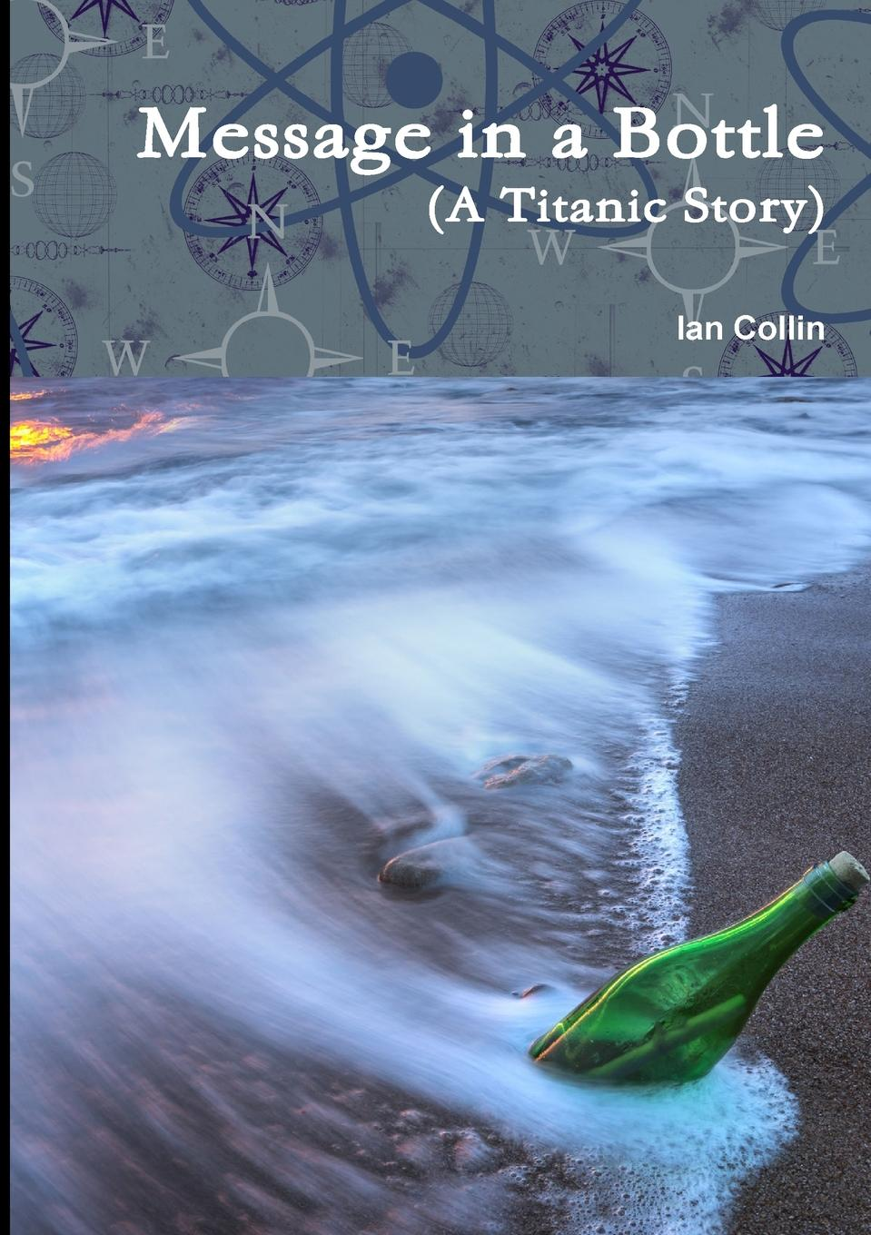 Ian Collin Message in a Bottle (a Titanic Story) titanic book
