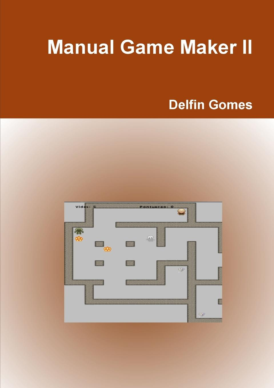 Delfin Gomes Manual Game Maker II цена 2017