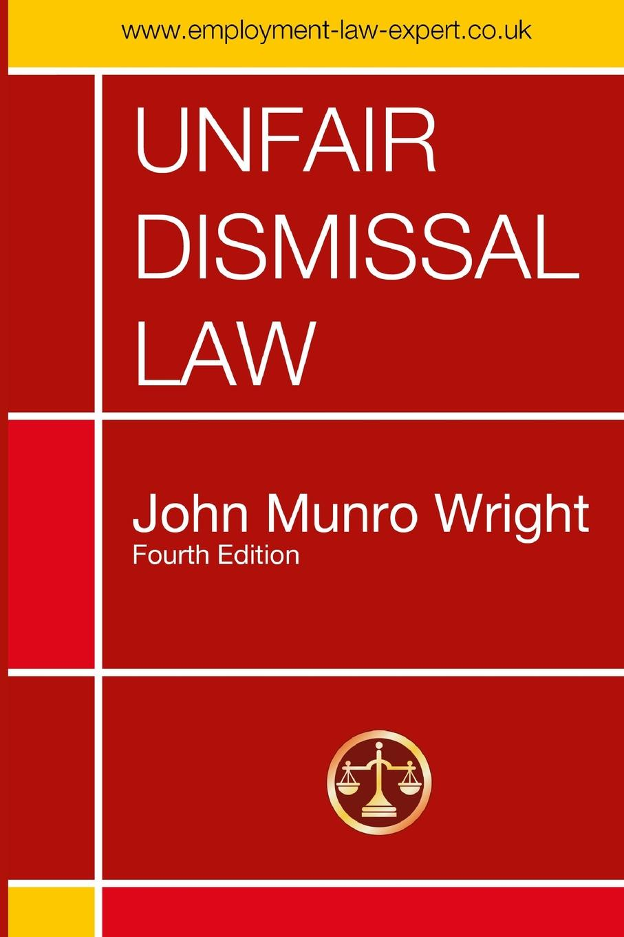John M. Wright Unfair Dismissal Law Fourth Edition samuel crumpe an essay on the best means of providing employment for the people